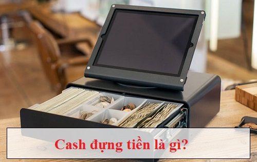 CASH ĐỰNG TIỀN là gì? Tính năng và phân loại ngăn kéo thu ngân